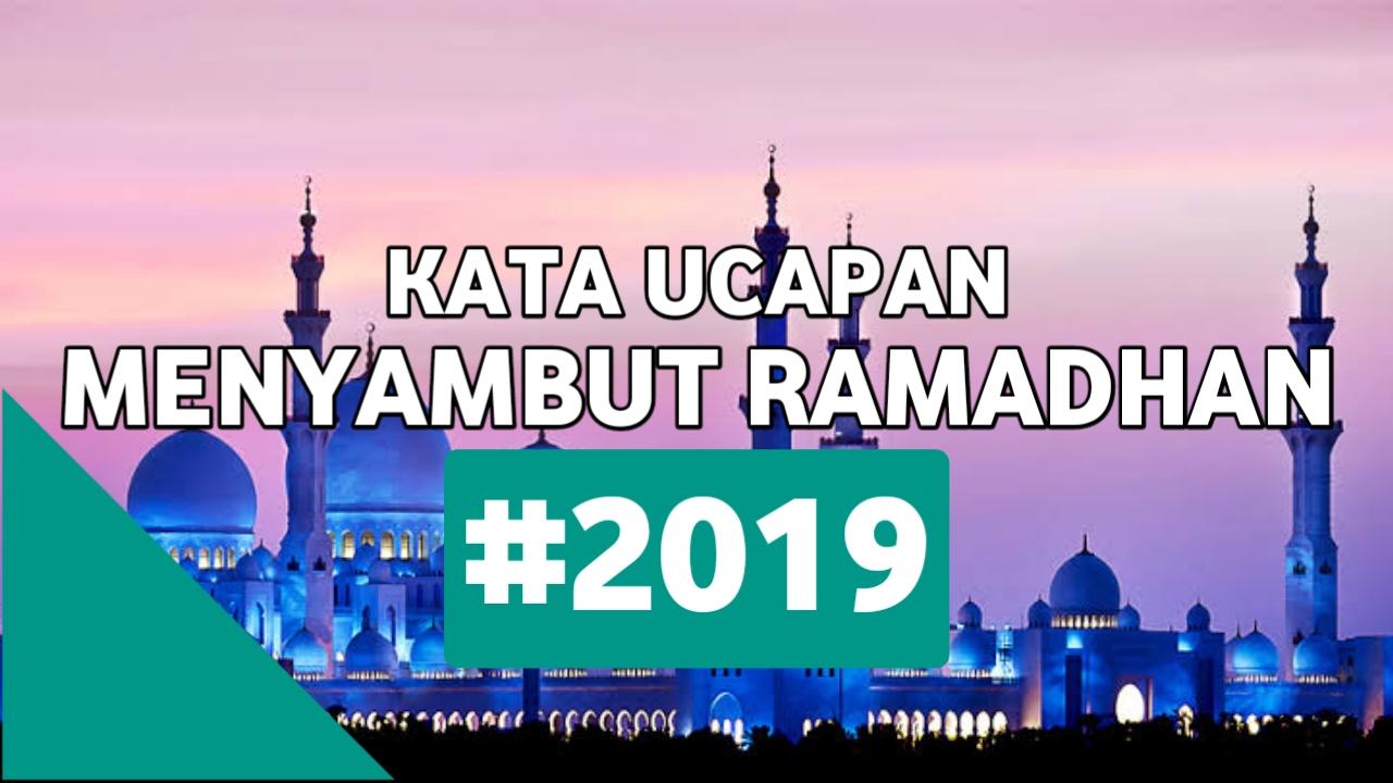 Kata Kata Ucapan Menyambut Puasa Ramadhan 2019