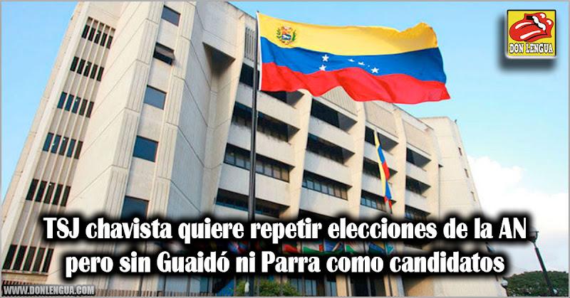TSJ chavista quiere repetir elecciones de la AN pero sin Guaidó ni Parra como candidatos