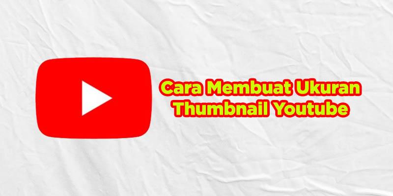cara membuat ukuran thumbnail youtube