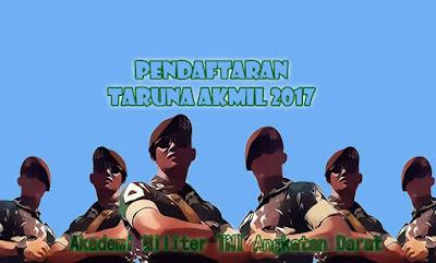 Pengumuman dan dan Jadwal Pendaftaran Taruna Akmil TNI AD 2017