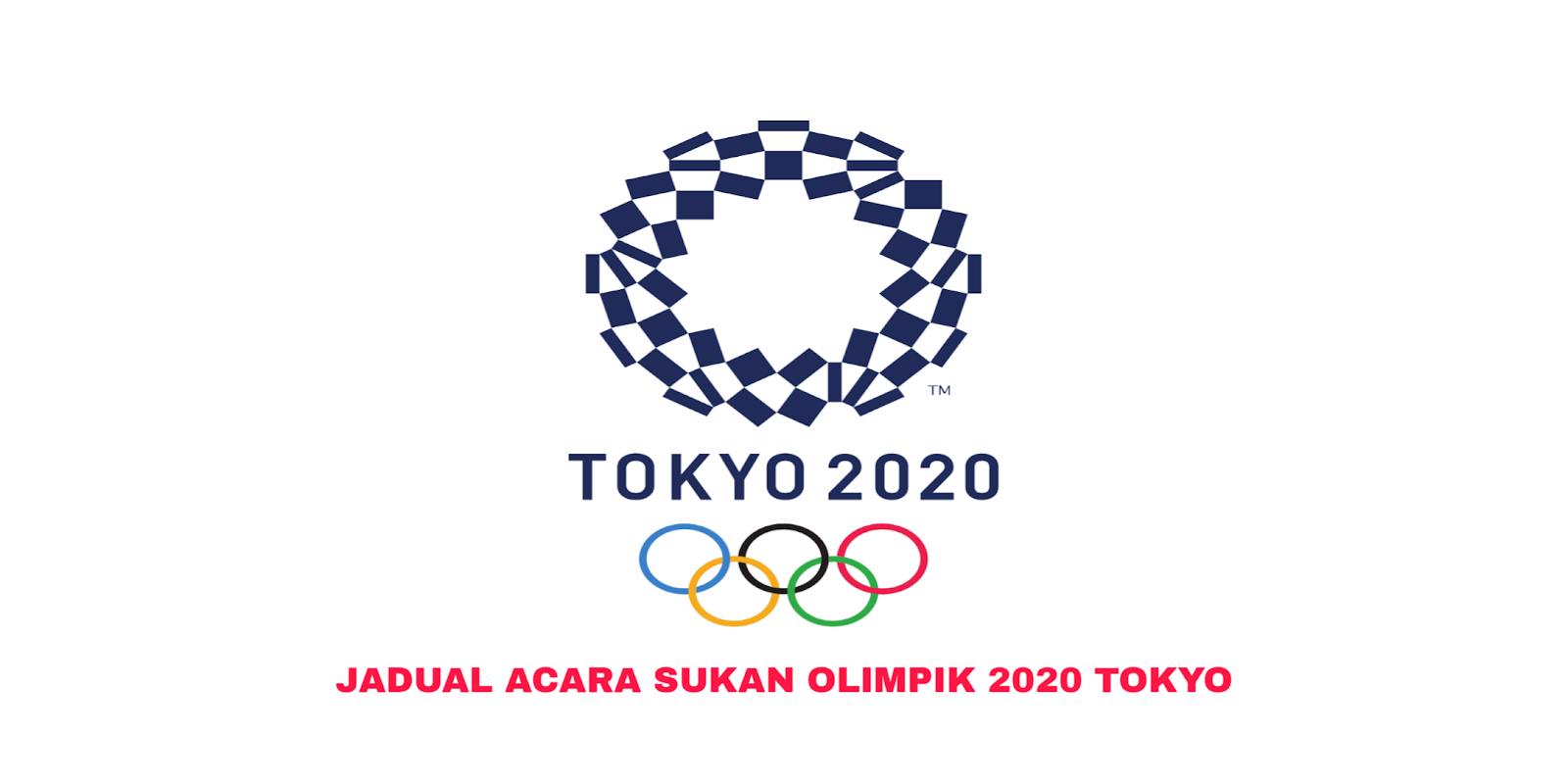 Jadual Acara Sukan Olimpik 2020 Malaysia