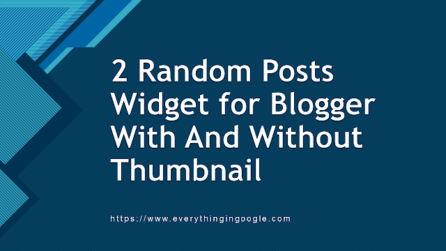 2 Random Posts Widget for Blogger With And Without Thumbnail
