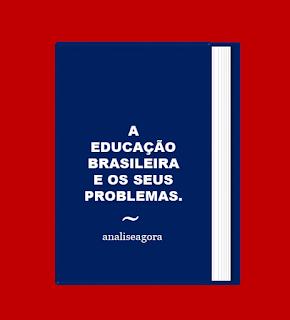 A imagem no formato de livro está escrito: a educação brasileira e seus problemas.