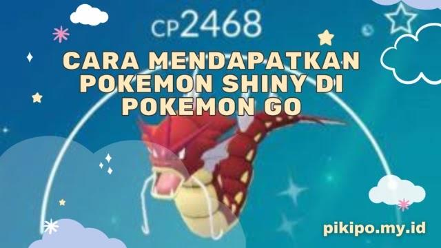 Cara Mendapatkan Pokemon Shiny Di Pokemon Go 2021