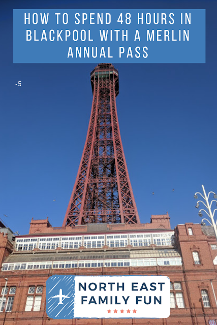 How To Spend 48 Hours in Blackpool with a Merlin Annual Pass (Itinerary and Tips)