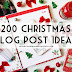 200 Christmas Blog Post Ideas For Bloggers
