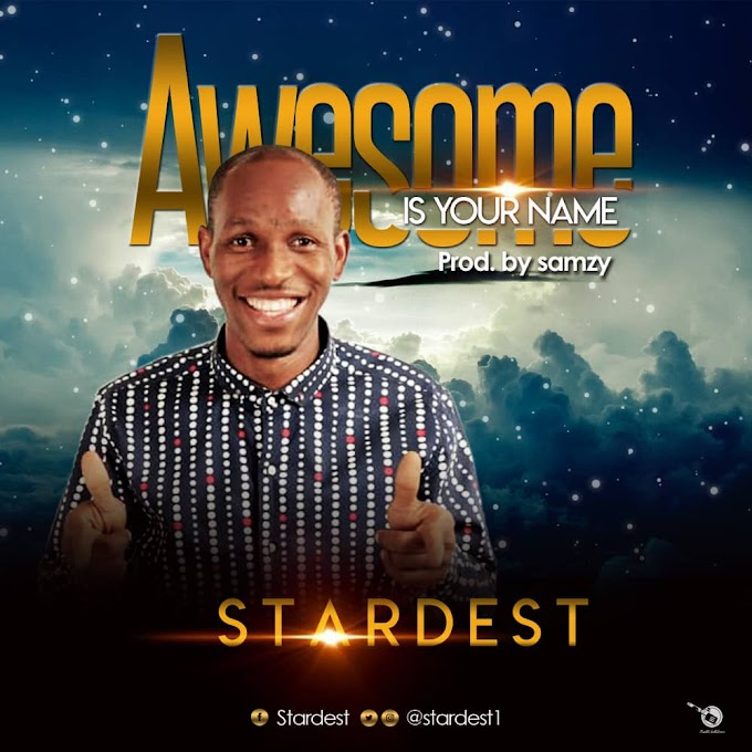 Gospel Music: Stardest _ Awesome Is Your Name