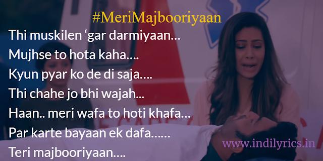 Meri Majbooriyaan - Soham Naik | Antara Mitra, song lyrics with English Translation and real inner meaning explanation