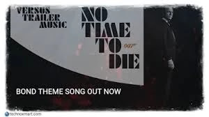 'No Time To Die': Elish's Bond Theme Song Out Now