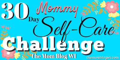 Mommy Self-Care is so important! Challenge yourself to take care of yourself for 30 days, because taking care of you is taking care of your children The Mom Blog WI |  #Toddler #Parenting #TheMomBlogWI #Blogging #MomLife #MindfulParenting #Independence #Encouragement
