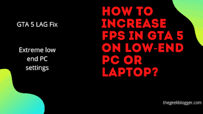 How to increase fps in GTA 5 on low-end PC or laptop