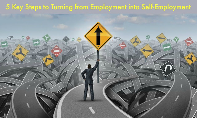 5 Key Steps to Turning from Employment into Self-Employment