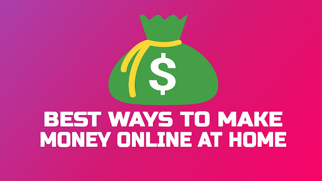 Best Ways to Make Money Online at Home