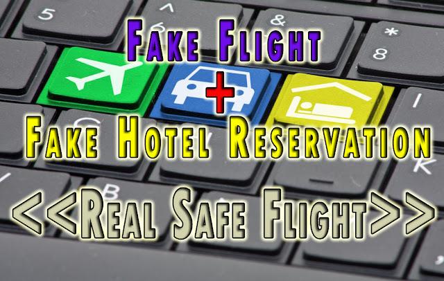 el musleh blog - Fake Flight + Fake Hotel Reservation make real safe flight