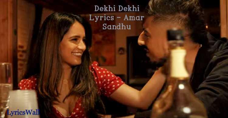 Dekhi Dekhi Lyrics