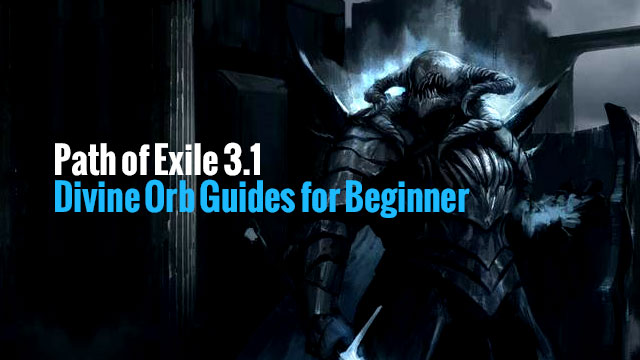 path of exile 3 1 divine orb guides for beginner