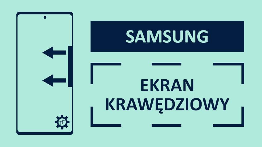 Samsung Ekran krawędziowy i podświetlenie krawędziowe