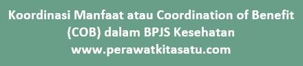 Koordinasi Manfaat atau Coordination of Benefit (COB) dalam BPJS Kesehatan