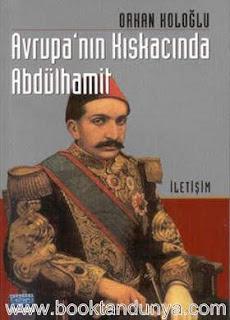Orhan Koloğlu - Avrupa Kıskacında Abdülhamit