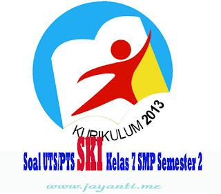 Download Soal UTS/PTS SKI Kelas 7 SMP Semester 2 ( Genap ) Revisi Terbaru