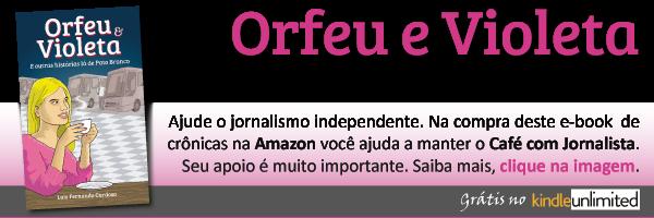 Livro Orfeu & Violeta. Amazon. Luiz Fernando Cardoso. Café com Jornalista