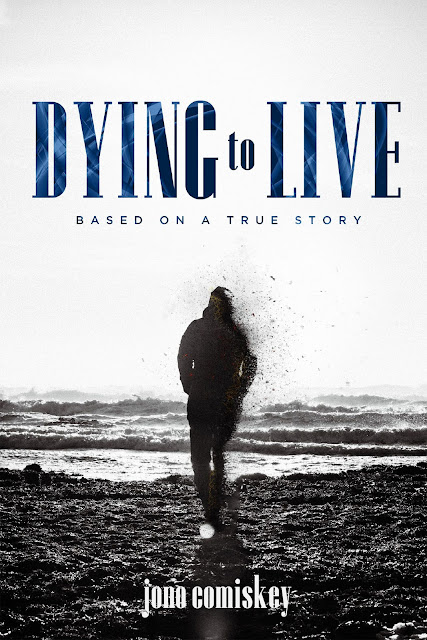 Dying to Live by Jono Comiskey