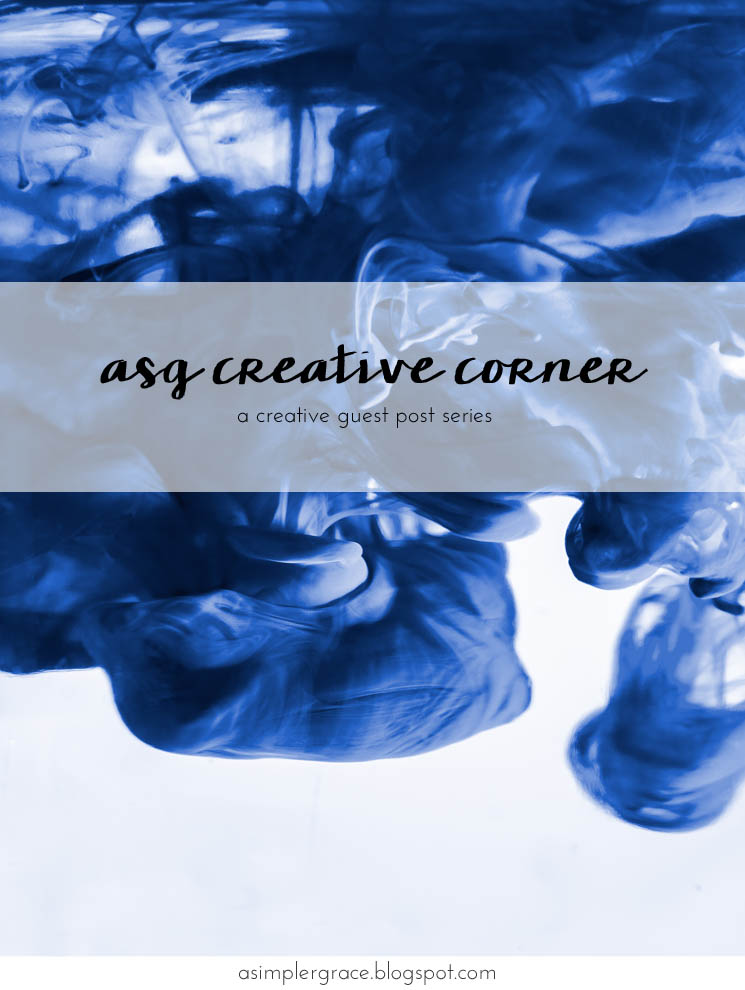 ASG Creative Corner Guest Post Series | An Introduction - A Simpler Grace