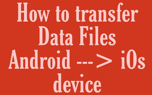 Apne phone ke data ko Android se iPhone me transfer kaise kare
