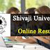 Unishivaji Result 2019 - unishivaji.ac.in शिवाजी यूनिवर्सिटी परीक्षा परिणाम 2019 - 2020 BA BSC B.Com