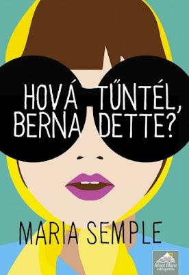 Maria Semple – Hová tűntél, Bernadette? könyves vélemény, könyvkritika, recenzió, könyves blog, könyves kedvcsináló, György Tekla, Tekla Könyvei