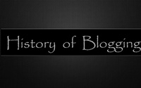 Are You Familiar With The History Of Blogging?
