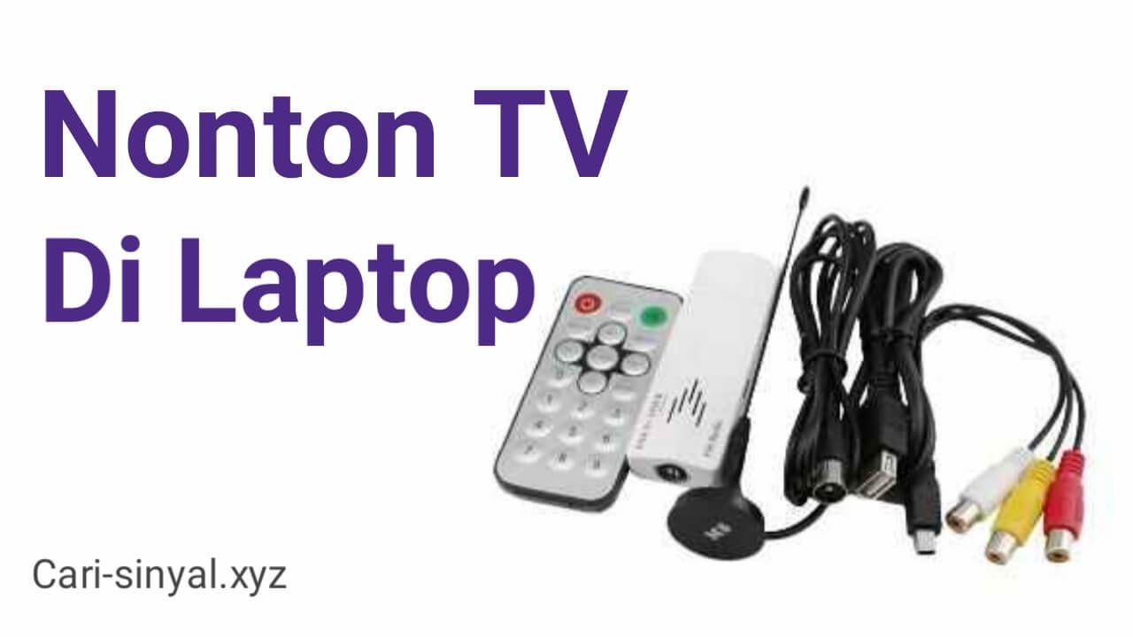Cara Nonton TV di Laptop Windows 10 tanpa kuota internet