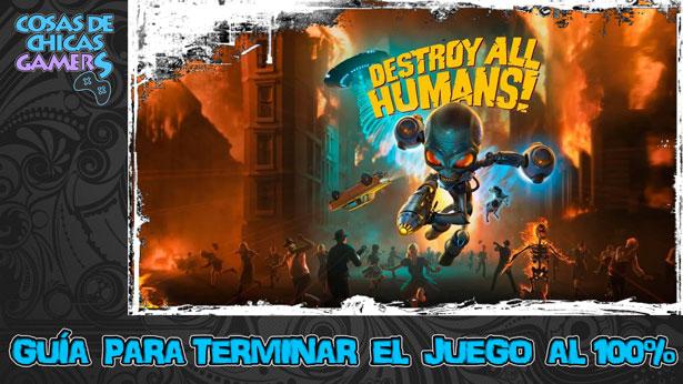 Guía Destroy all humans remake para completar juego