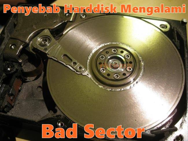 Penyebab Harddisk Mengalami Bad Sector