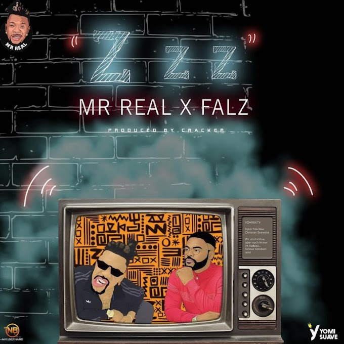 [Music] Mr Real ft Falz – Zzz   MP3 DOWNLOAD
