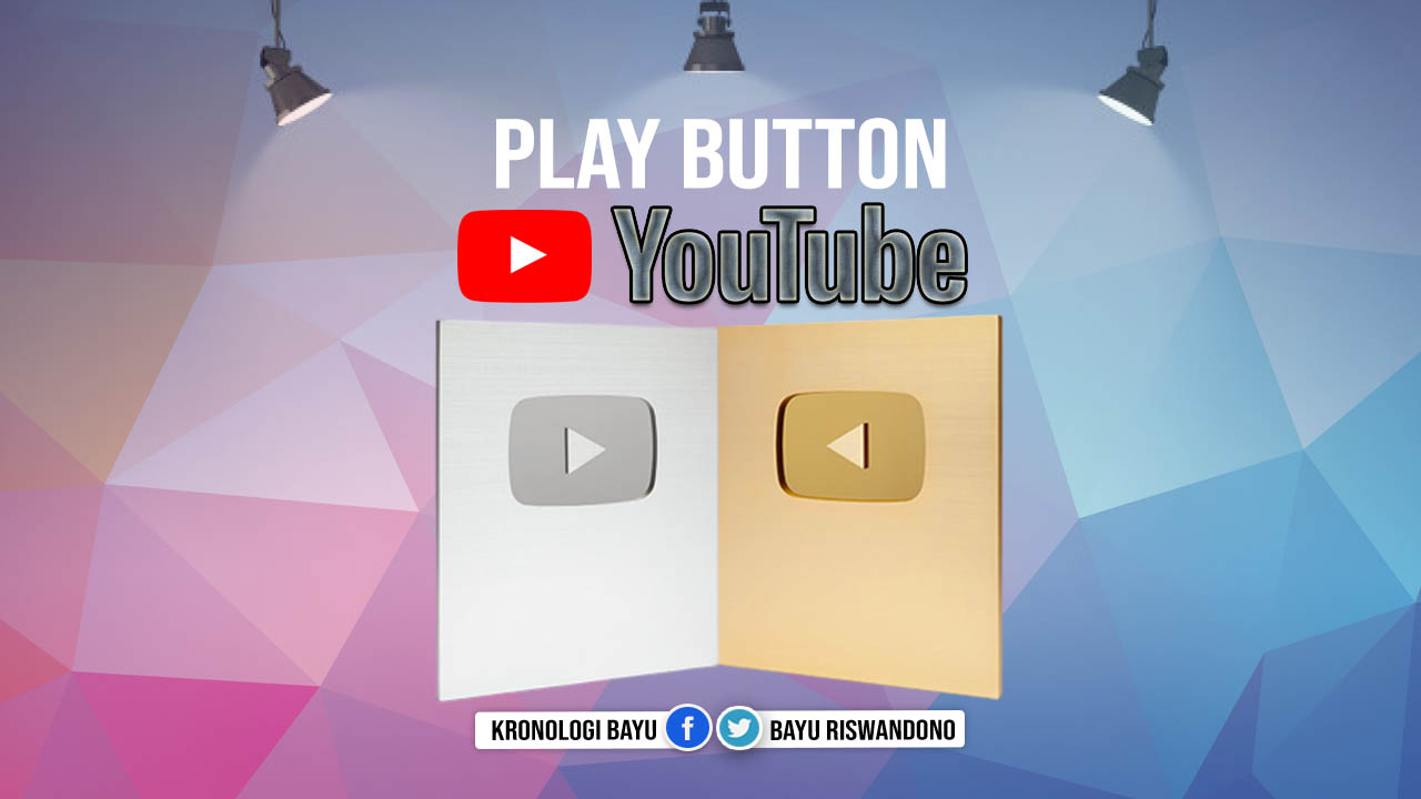 5 Tingkatan Jenis Youtube Play Button, daftar play button youtube,custom play button, macam-macam play button youtube