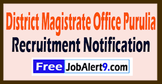 District Magistrate Office Purulia Recruitment Notification 2017 Last Date 11-08-2017