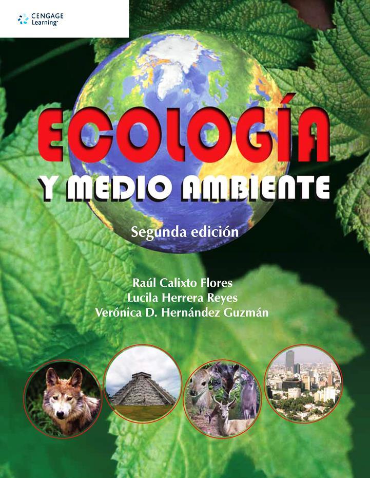 Ecología y medio ambiente, 2da Edición – Raúl Calixto Flores