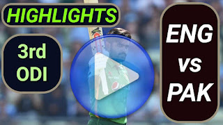 ENG vs PAK 3rd ODI 2021