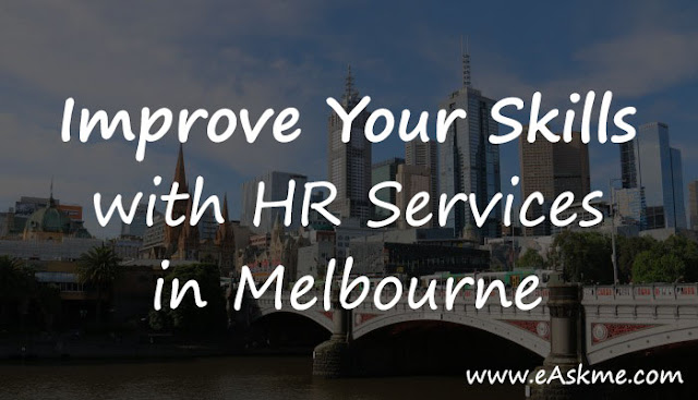 Improve Your Skills by Learning New Techniques with HR Services in Melbourne: eAskme
