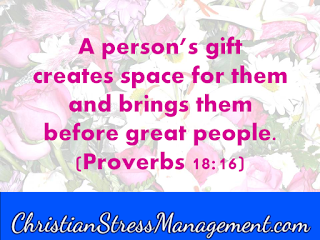 A person's gift creates space for them and brings them before great people. (Proverbs 18:16)