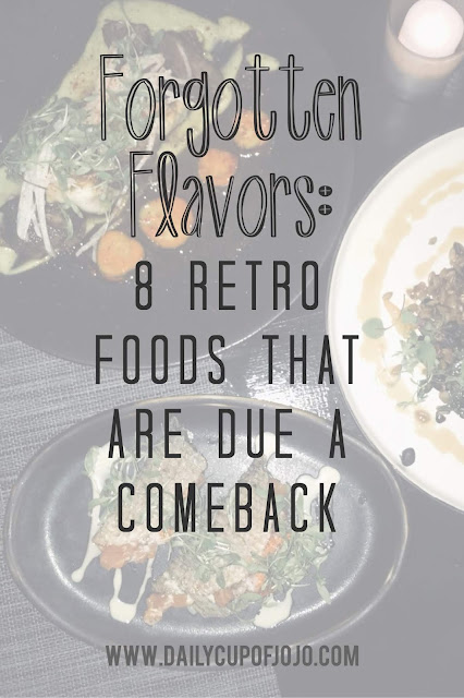 Forgotten Flavors: 8 Retro Foods That Are Due A Comeback