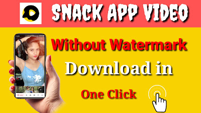 Snack app Video download without watermark