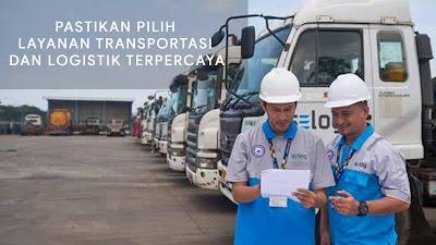 Pastikan Pilih Layanan Transportasi dan Logistik Terpercaya