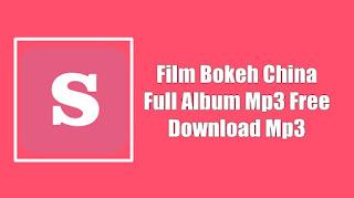 Download Aplikasi Streaming Film Bokeh China Full Album Mp3 Terbaru