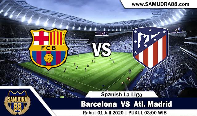 Prediksi Bola Terpercaya Liga Spanyol Barcelona vs Atl. Madrid 01 Juli 2020