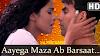 Aayega Maza Ab Barsaat Ka Lyrics - Priyanka Chopra | Andaaz