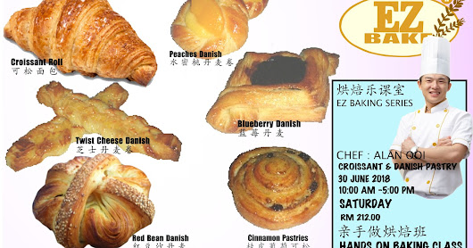 CROISSANT & DANISH PASTRY HANDS ON BAKING CLASS 牛角面包与丹麦西点烘焙班
