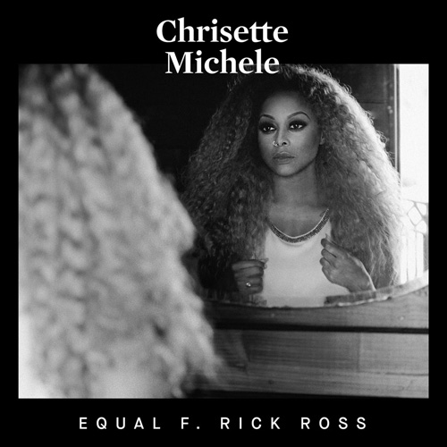 "Chrisette Michele - ""Equal"" f. Rick Ross"