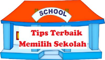 Tips Terbaik Memilih Sekolah Untuk Anak